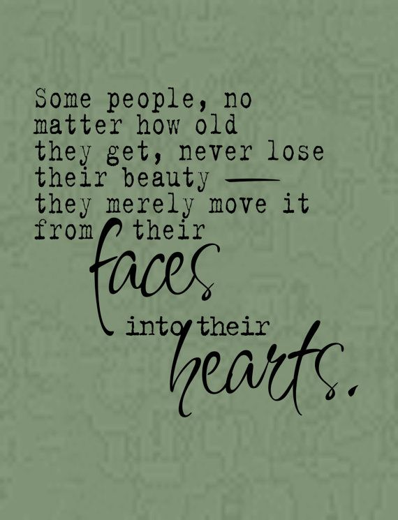 Ageless Style And Beauty Is From The Heart Quotes Wisdom Advice