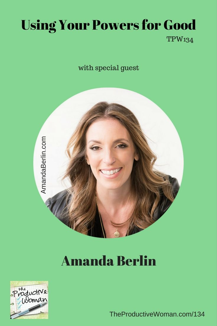 Episode 134 of The Productive Woman podcast features my conversation with public relations expert and single mother Amanda Berlin. Find more at TheProductiveWoman.com/134