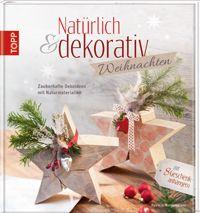 Natürlich & dekorativ, frech Verlag