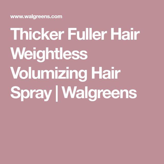 Thicker Fuller Hair Weightless Volumizing Hair Spray | Walgreens