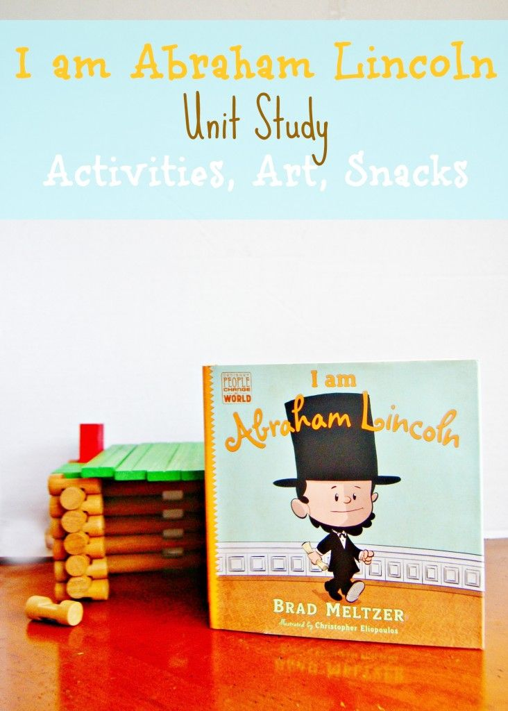 I Am Abraham Lincoln Unit Study - Day 1 of 5 days of activities, crafts, and snacks! Perfect for President's Day