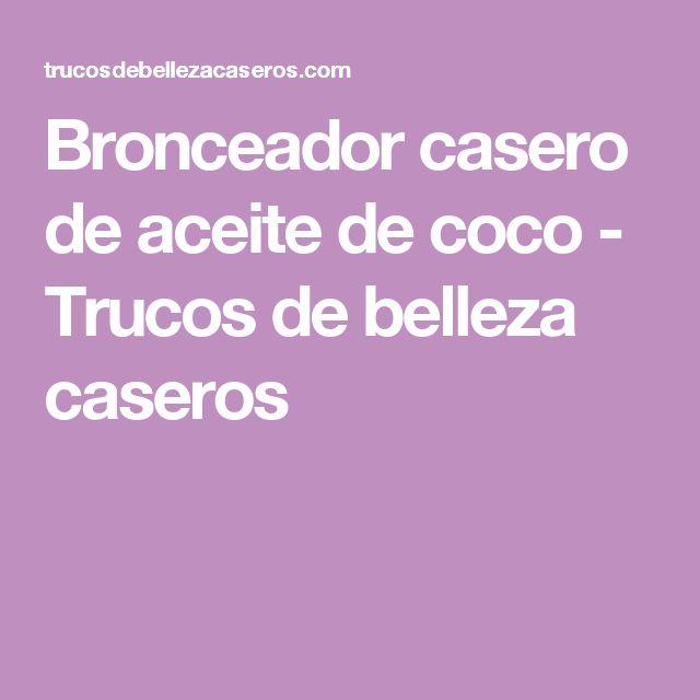 Bronceador casero de aceite de coco - Trucos de belleza caseros