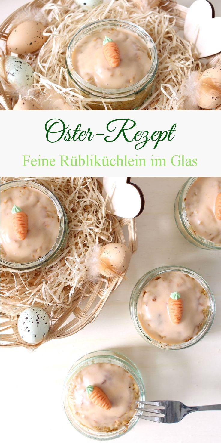 Oster-Rezept - Feine Rübliküchlein im Glas - ostern, osteressen, osterkuchen, osterrezept, rüblikuchen, karottenkuchen, kuchen im glas