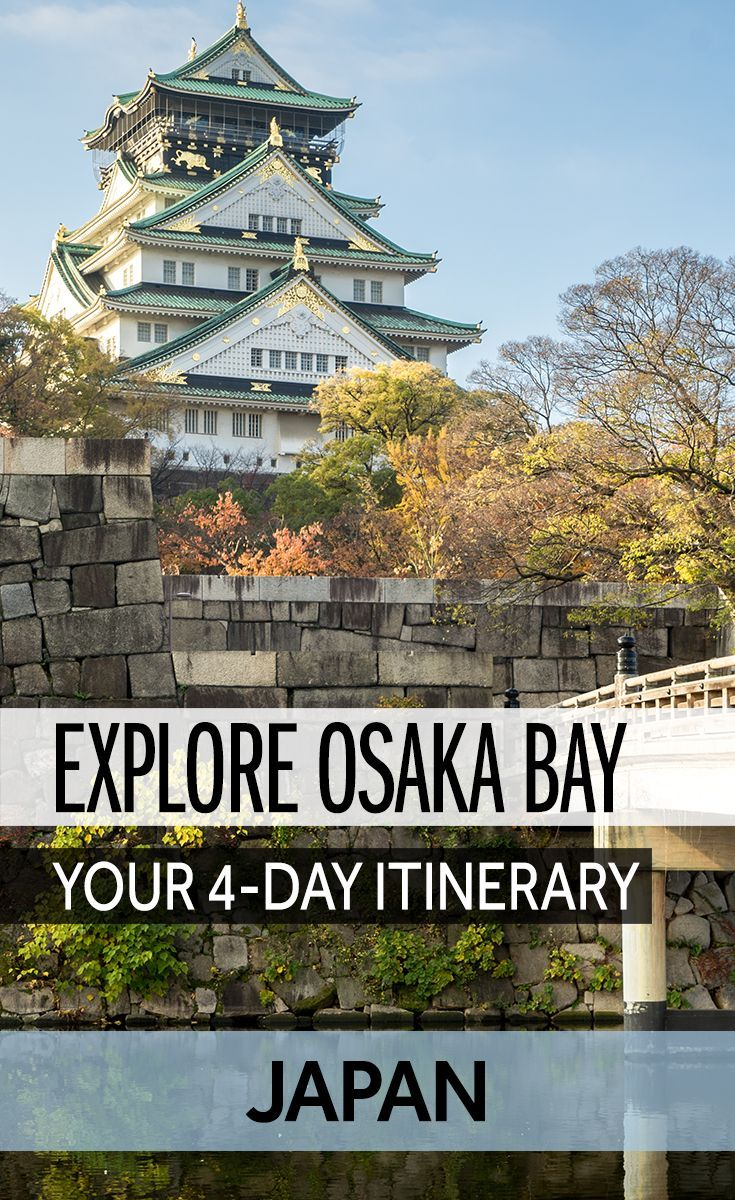 A four-day itinerary for the cities around Osaka Bay, Japan | JAPAN