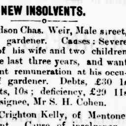 """WEIR, Richardson Chas. """"Male street, Brighton, gardener. Causes: Severe sickness of his wife and two children during the last three years, and want..."""" The Caulfield and Elsternwick Leader, 14 Sep 1889, p. 5, 'New insolvents'."""