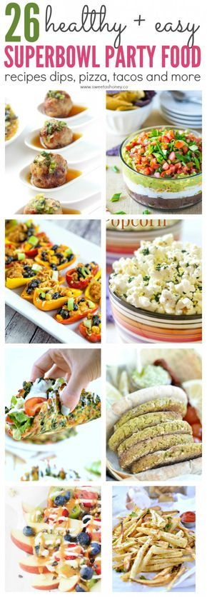 26 Superbowl Party Food Recipes - Easy and Healthy Superbowl Food Ideas including Appetizers, Desserts and dip. The healthy Game day food to watch the football.
