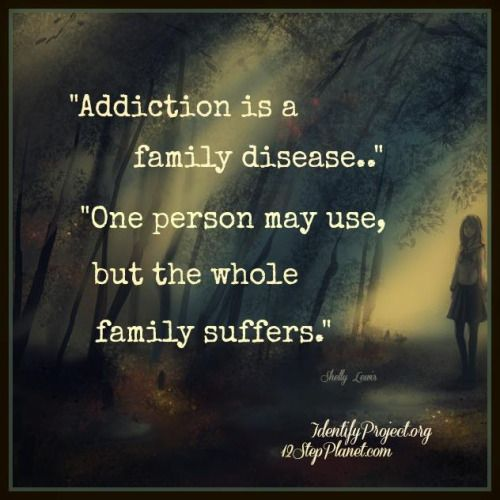 """One person may use, but the whole family suffers."" No truer words have been said. An addiction can be many things from Alcohol to Sex; Gambling; Internet; Shopping; Drugs (prescribed & not), etc, etc… When we recognize or acknowledge our addiction, we can start to own it & deal with it. Finally, start to heal.<via superpiscesdreamsuniverse> More"