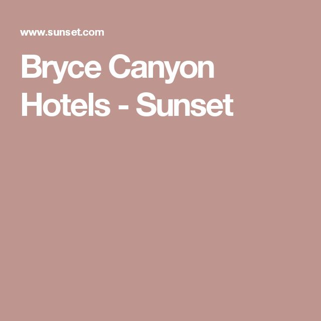 Bryce Canyon Hotels - Sunset