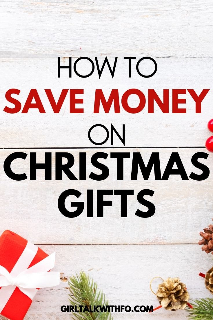 4 Ways To Save Money On Christmas Gifts Girltalkwithfo Ways To Save Money Ways To Save Saving Money
