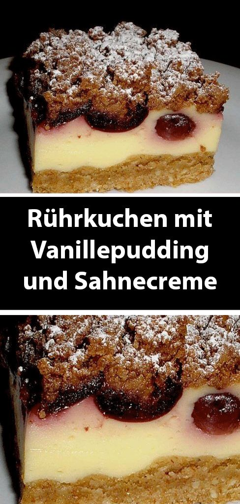 Rührkuchen mit Vanillepudding und Sahnecreme