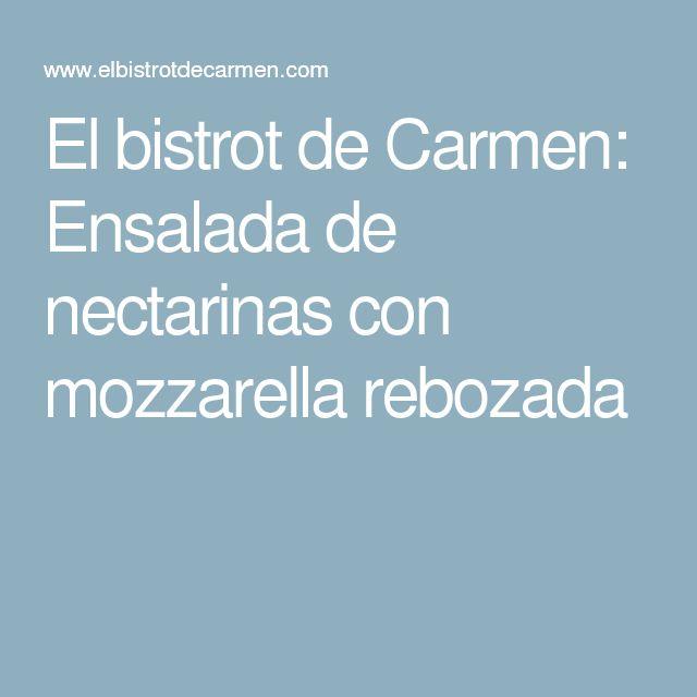 El bistrot de Carmen: Ensalada de nectarinas con mozzarella rebozada
