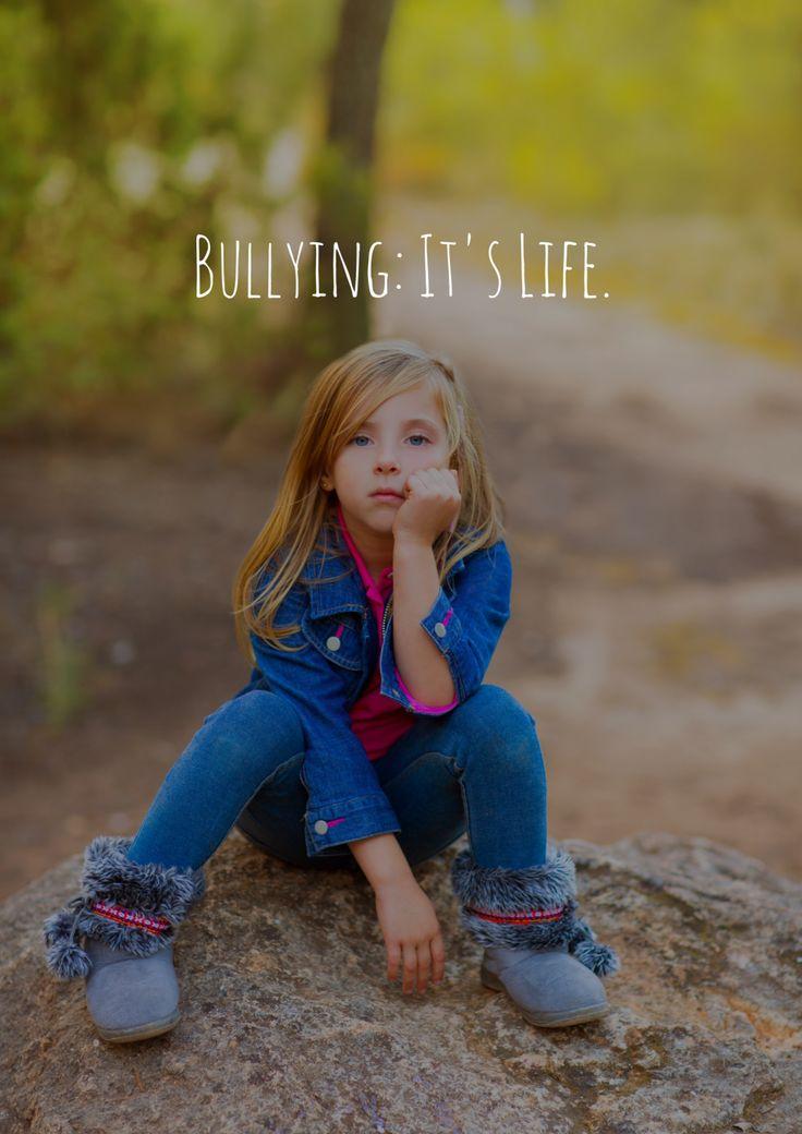 Bullying: It's Life.
