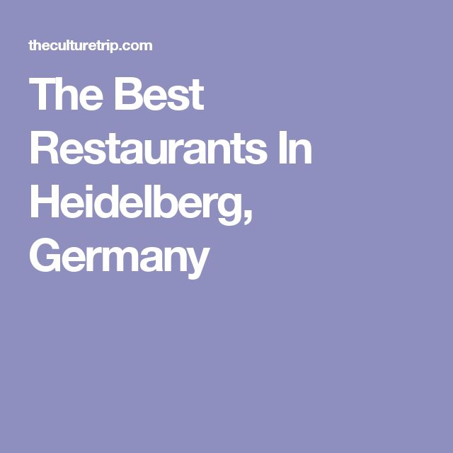 The Best Restaurants In Heidelberg, Germany