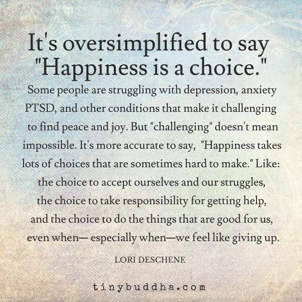 Its Oversimplified To Say Happiness Is A Choice Workish