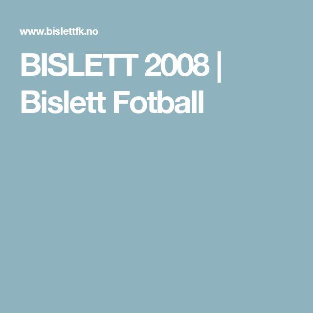 BISLETT 2008 | Bislett Fotball