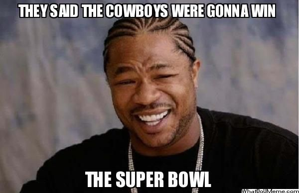 funny dallas cowboys pictures | They Said The Cowboys Were Gonna Win | NFL Memes, Sports Memes, Funny ...