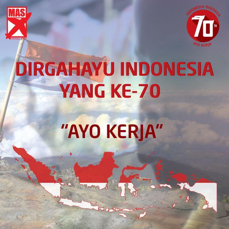 Dirgahayu Indonesia yang ke 70 , #AyoKerja ! Ayo #Travelling   ! #Merdeka ! #RI70