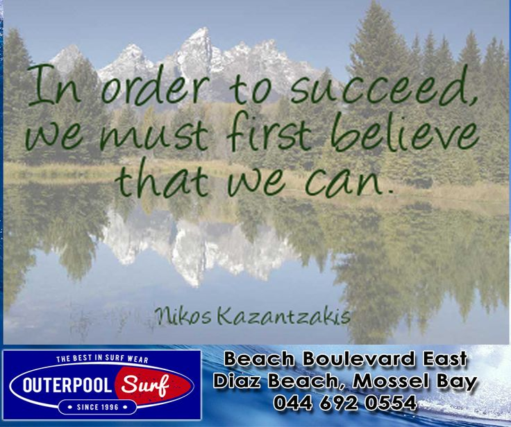 """In order to succeed, we must first believe that we can."" - Nikos Kazantzakis.#Quote #Success #Believe"