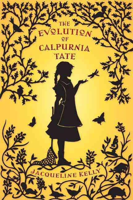 "The Evolution of Calpurnia Tate, by Jacqueline Kelly (2011). ""As eleven-year old Calpurnia Virginia Tate explores the natural world around her, she comes up against just what it means to be a girl at the turn of the century."" (Website)"