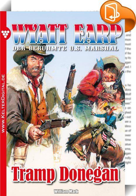 """Wyatt Earp 134 - Western    :  """"Vor seinem Colt hatte selbst der Teufel Respekt!"""" (Mark Twain) Der Lieblingssatz des berühmten US Marshals: """"Abenteuer? Ich habe sie nie gesucht. Weiß der Teufel wie es kam, dass sie immer dort waren, wohin ich ritt."""" Diese Romane müssen Sie als Western-Fan einfach lesen!  Es war am späten Nachmittag, als sie die Stadt erreichten. Flimmernd lag die Hitze über den graubraunen Häusern Tombstones und waberte in den Straßen und Gassen. Wyatt Earp, Doc Hollid..."""
