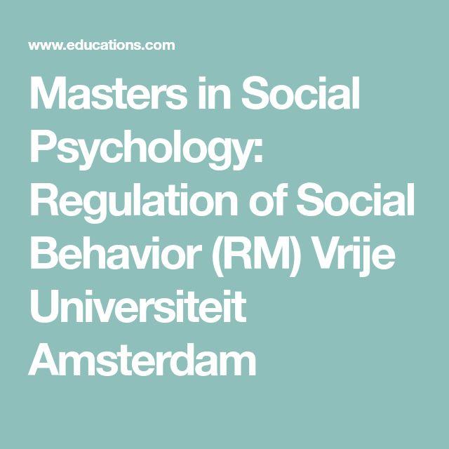 Masters in Social Psychology: Regulation of Social Behavior (RM)  Vrije Universiteit Amsterdam