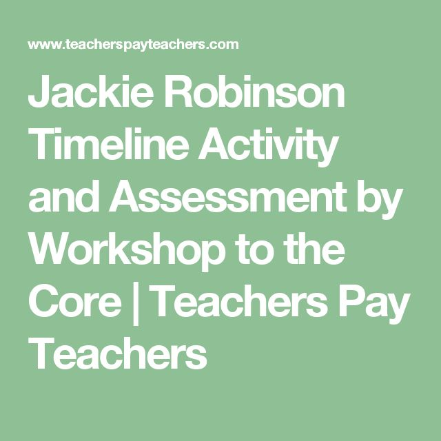 Jackie Robinson Timeline Activity and Assessment by Workshop to the Core | Teachers Pay Teachers