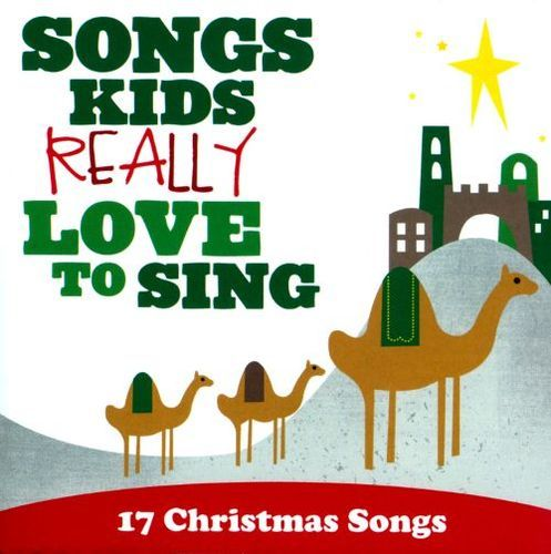 Songs Kids Really Love To Sing: 17 Christmas Songs [CD]