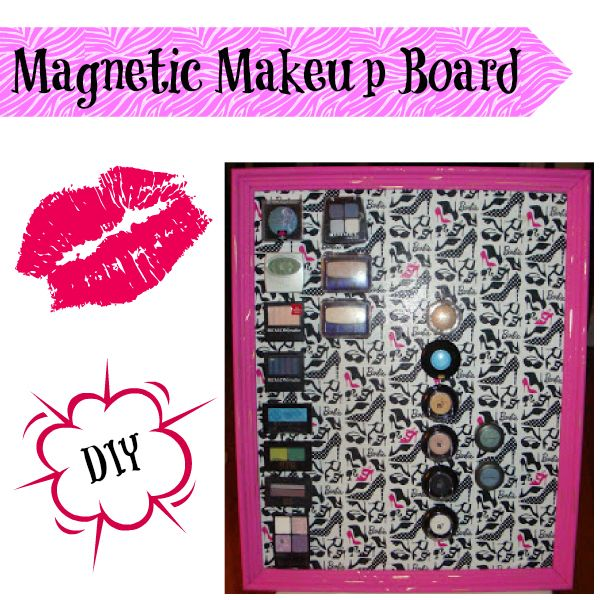 Magnetic Makeup Board! I actually did this.                                                                                               :)