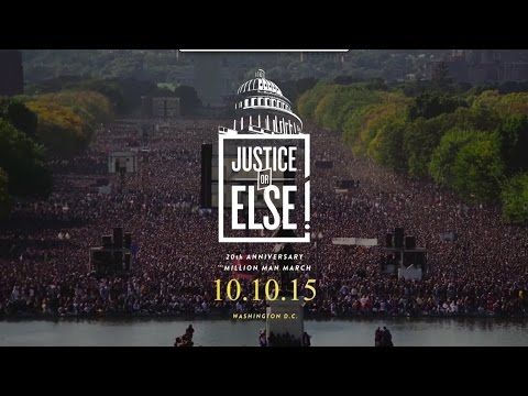 Justice Or Else ! - 10-10-15 - Million Man March 2015 Anniversary - YouTube