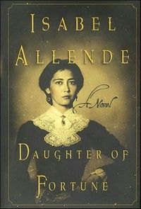 Daughter of Fortune.  Daughter of Fortune (original Spanish title Hija de la fortuna) is a novel by Isabel Allende, and was chosen as an Oprah's Book Club selection in February 2000.
