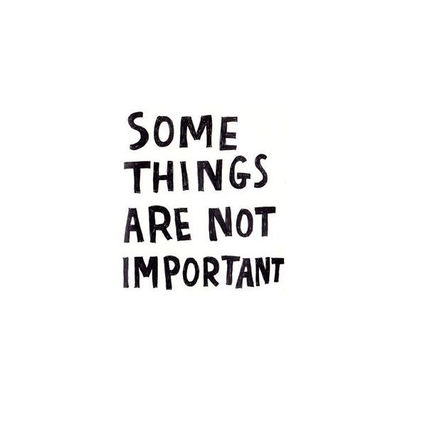 Some things are not important - www.instawall.nl