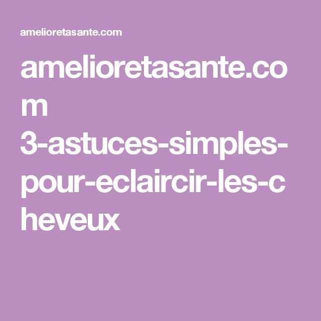 amelioretasante.com 3-astuces-simples-pour-eclaircir-les-cheveux