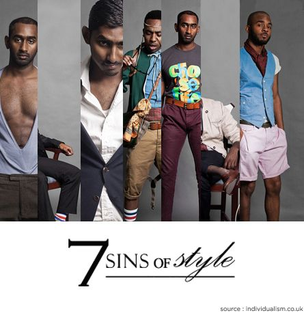 Fashion jerk alerts! Here's 7 Sin of Style we all at one point may have been guilty of. We've all been there too ! This list should help you avoid the awful, fail and horrible style and fashion.