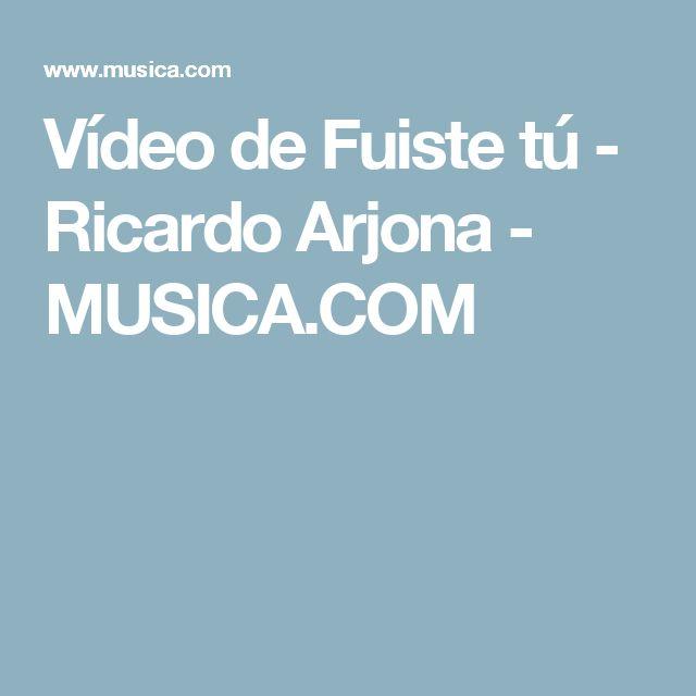 Vídeo de Fuiste tú - Ricardo Arjona - MUSICA.COM