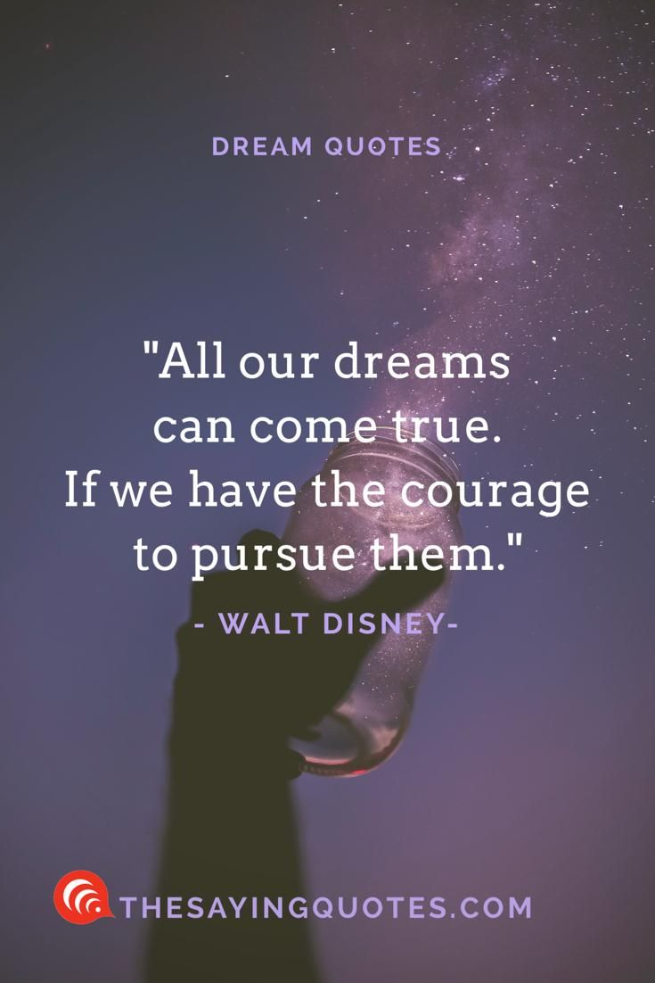 100 Best Dream Quotes About Life Love And The Future Uplated 2018 The Saying Quotes Dream Quotes Disney Love Quotes Life Quotes