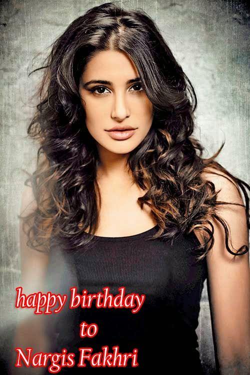 HAPPY BIRTHDAY: Today Famous bolly wood actress Nargis Fakhri Birt...