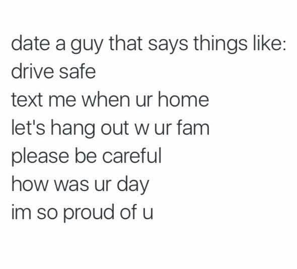 Date a guy that says things like: