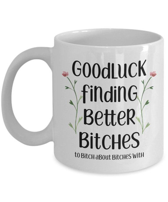 Coworker goodbye gift, Going away gift for coworker, Farewell friend, Work colleague, Good luck finding better bitches mug for woman MG1708