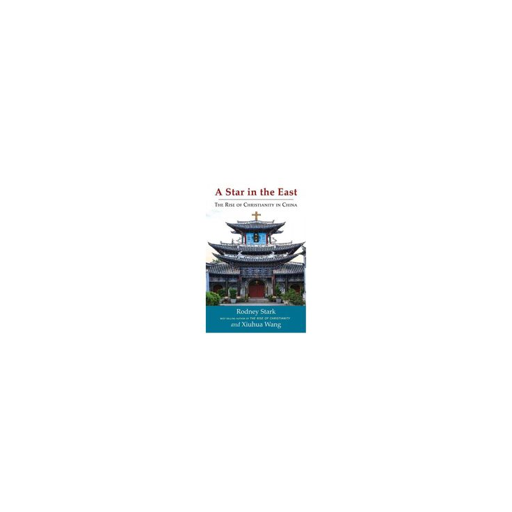 Star in the East : The Rise of Christianity in China (Paperback) (Rodney Startk)