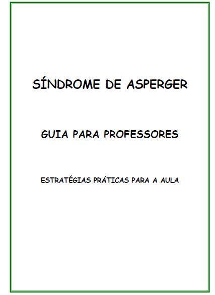 Síndrome de Asperger : Guia para Professores : Estratégias Práticas para Sala de…