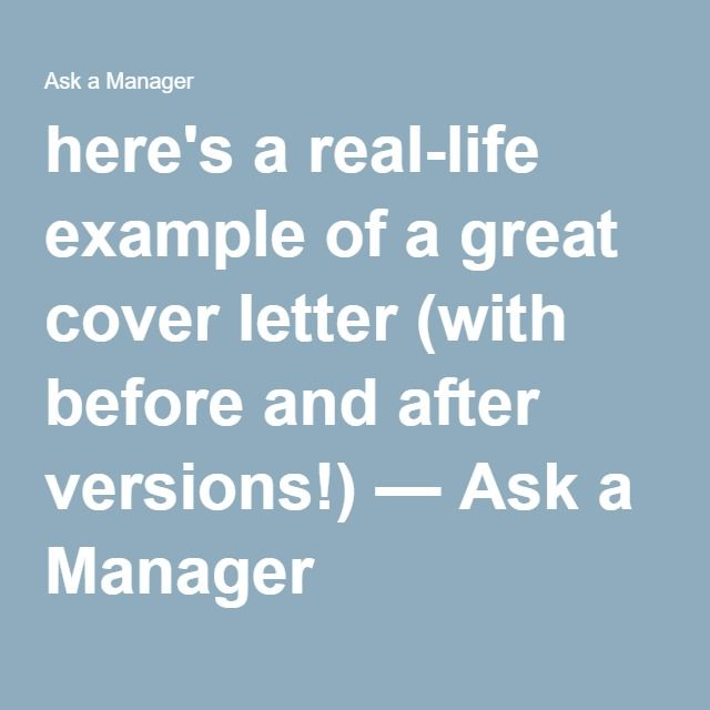 here's a real-life example of a great cover letter (with before and after versions!) — Ask a Manager