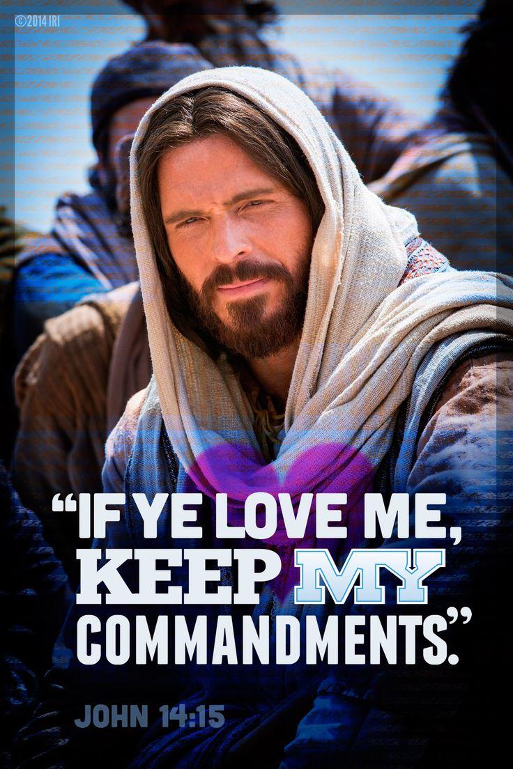 """John 14:15. """"If ye love me, keep my commandments ..."""