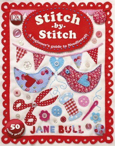 Stitch-by-Stitch by Jane Bull http://www.amazon.co.uk/dp/140539143X/ref=cm_sw_r_pi_dp_261oub1FM08DT