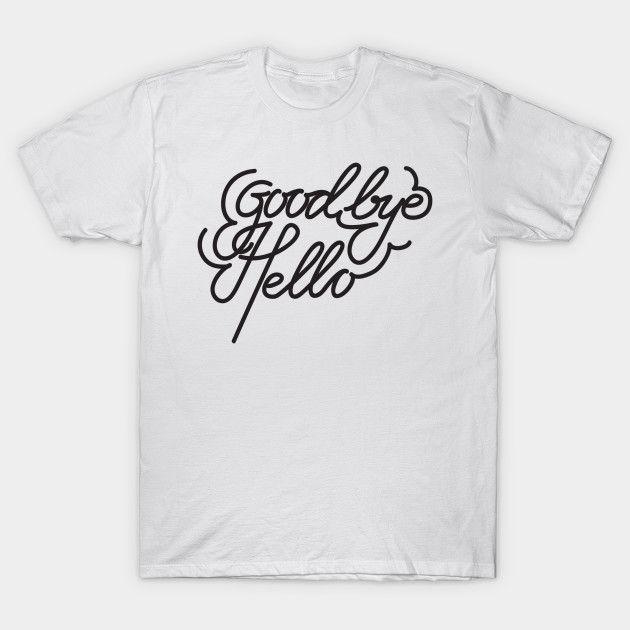 Goodbye & Hello handlettering tshirt design by  Rantosetya