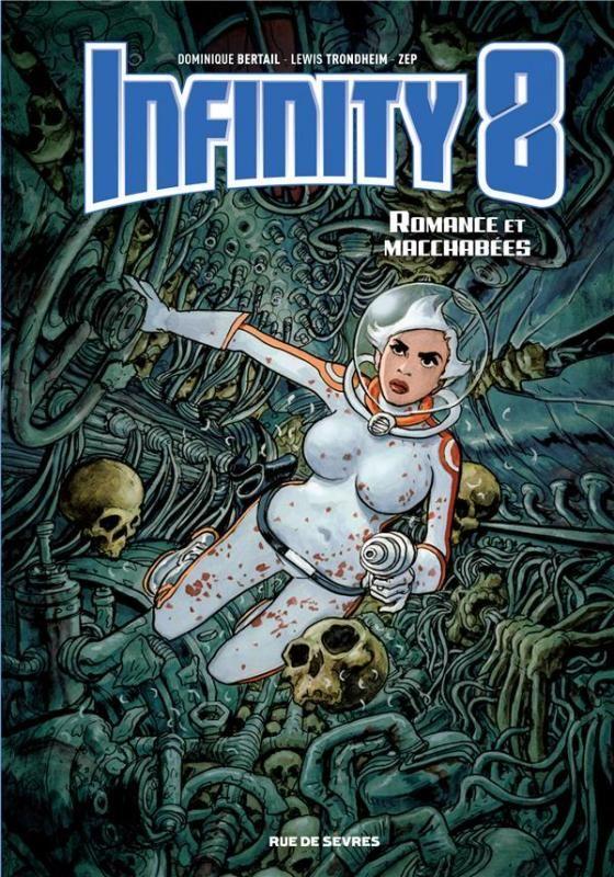 Infinity 8 - 1 - Romance et macchabées - Lewis Trondheim, Zep, Dominique Bertail