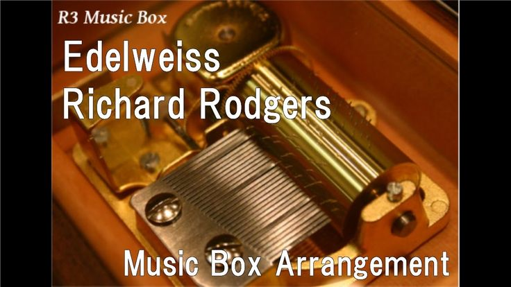 """Edelweiss/Richard Rodgers [Music Box] (From """"The Sound of Music"""")"""