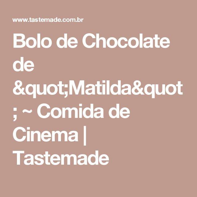 """Bolo de Chocolate de """"Matilda"""" ~ Comida de Cinema   Tastemade"""