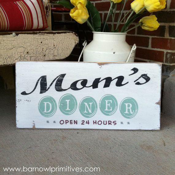 Moms Diner Open 24 Hours Vintage Inspired Sign by barnowlprimitives: Inspiration Kitchens, Hour Vintage, Mom Diners, 24 Hour, Kitchens Signs, Kitchen Signs, Diners Open, Open 24, Vintage Inspiration