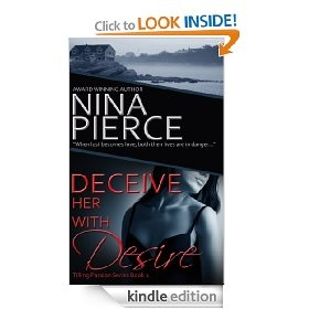 Deceive Her With Desire, second book in the Tilling Passions series ... winner of the 2012 Silken Sands Reader's Choice award