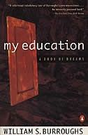 My Education: A Book Of Dreams, Book by William S. Burroughs (Paperback) | chapters.indigo.ca